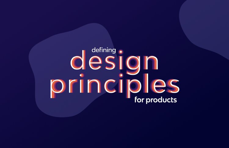 How to define Design Principles for a digital product?