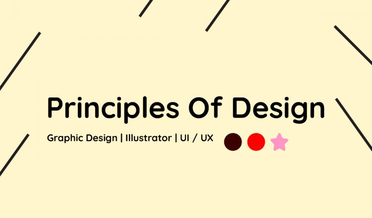 Principles of Design: Basic things a Designers should know!!!